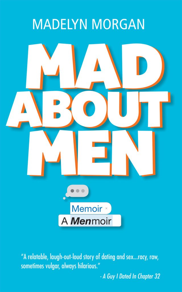 Mad About Men - A Menmoir - Madelyn Morgan